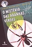 O Mistério das Aranhas Verdes - Coleção Carol e o Homem do Terno Branco