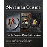 Slovenian Cuisine: From the Alps to the Adriatic in 20 Ingredients
