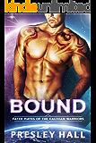 Bound: A Sci-Fi Alien Romance (Fated Mates of the Kalixian Warriors Book 4)
