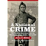 A National Crime: The Canadian Government and the Residential School System (Critical Studies in Native History Book 11)