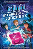 Finn and the Intergalactic Lunchbox (The Finniverse series)