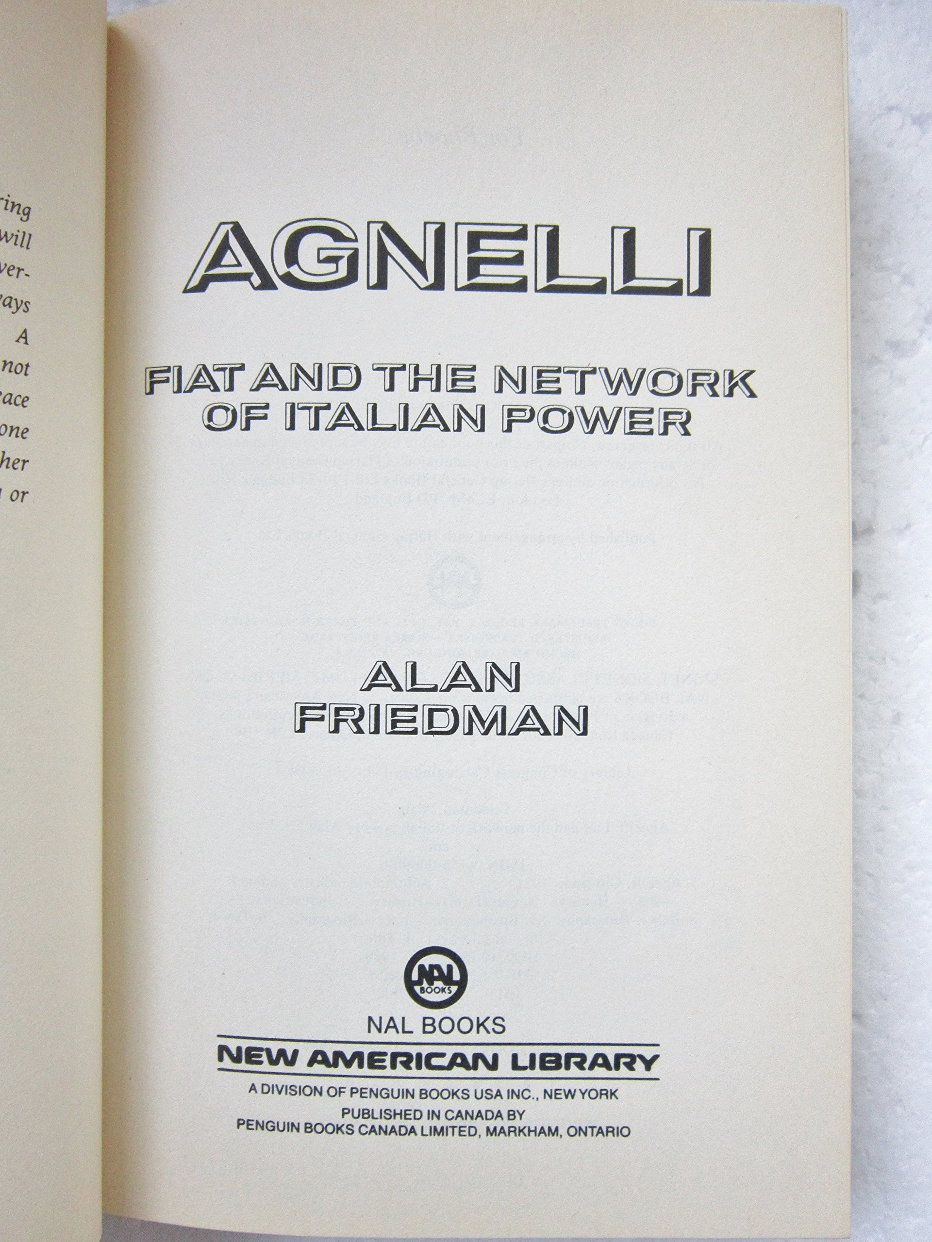 Agnelli fiat and the network of italian power alan friedman agnelli fiat and the network of italian power alan friedman 9780453006903 amazon books fandeluxe Choice Image