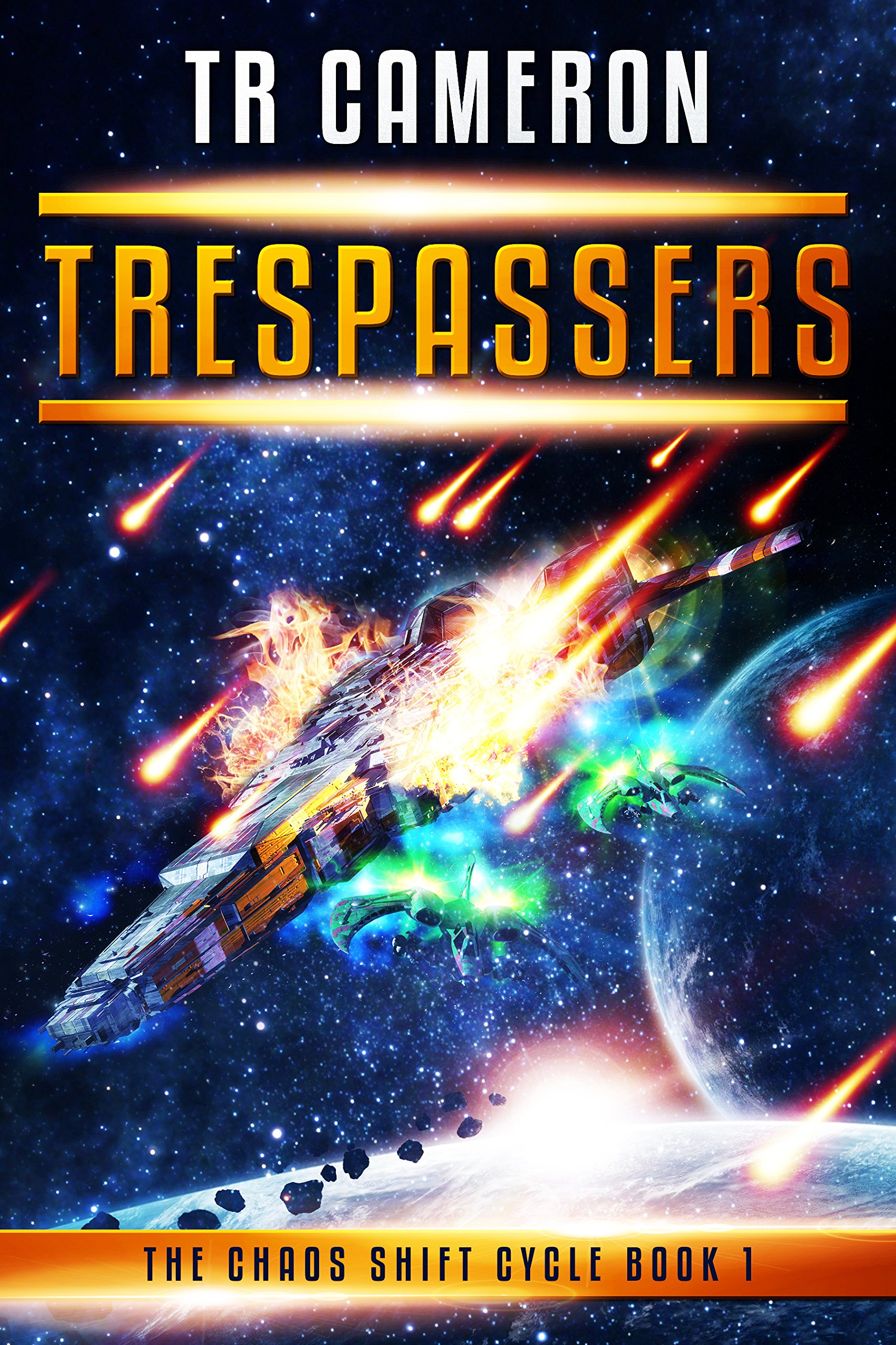 Trespassers: A Military Science Fiction Space Opera (The Chaos Shift Cycle Book 1)