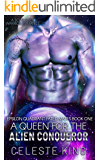 A Queen For The Alien For The Alien Conqueror: A Sci-Fi Alien Warrior Romance (Epsilon Quadrant Fated Mates Book 1)