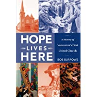 Hope Lives Here: A History of Vancouver's First United Church