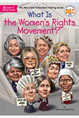 What Is the Women's Rights Movement? (What Was?) Kindle Edition