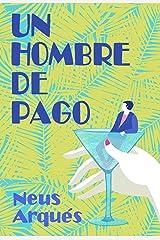 Un hombre de pago (La saga de Gracia nº 1) (Spanish Edition) Kindle Edition