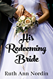 His Redeeming Bride (Nebraska Historical Romances Book 8)