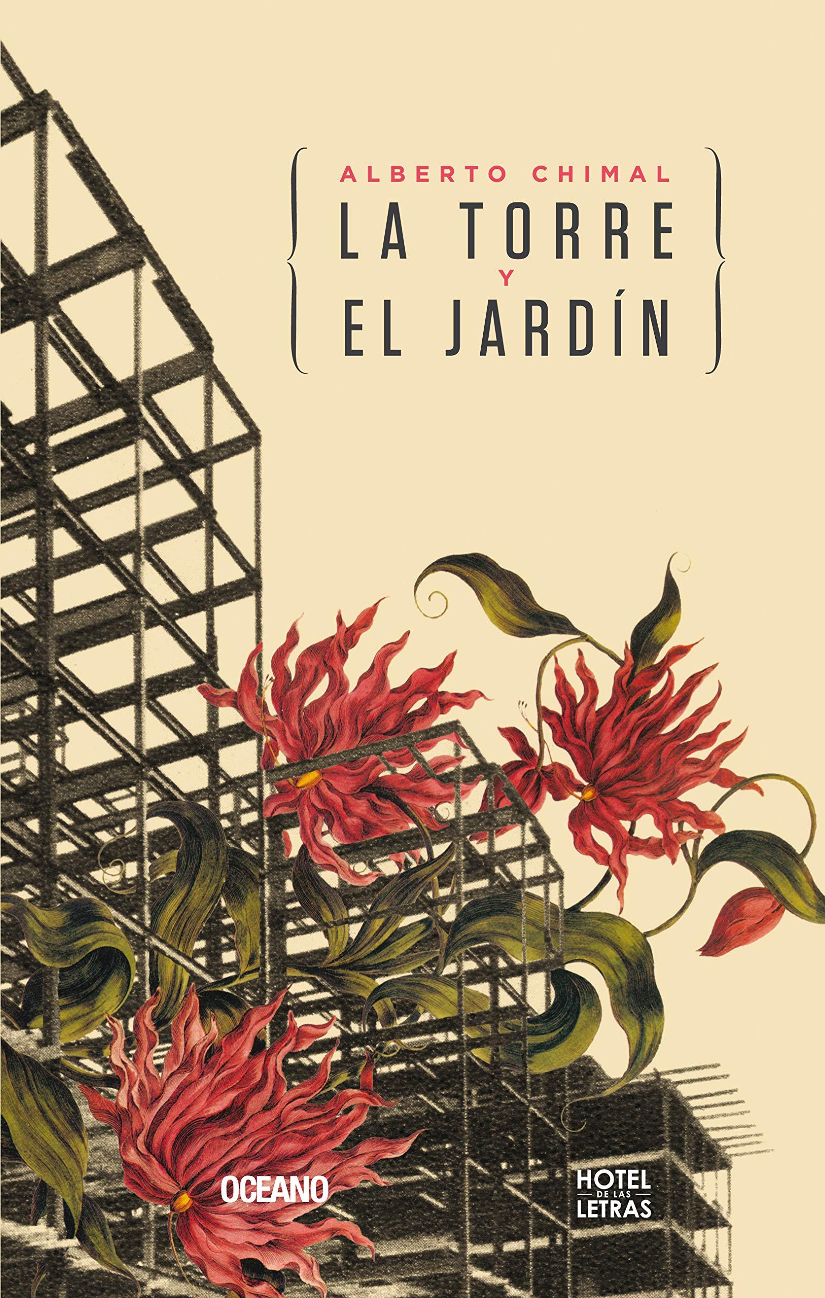 La Torre Y El Jardin (Hotel De Las Letras): Amazon.es: Chimal, Alberto: Libros