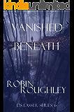 Vanished Beneath: A spell-binding DS Lasser thriller (The DS Lasser Series Book 6)