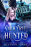 Valkyrie Hunted: A Reverse Harem Urban Fantasy (Valkyrie's Legacy Book 2)