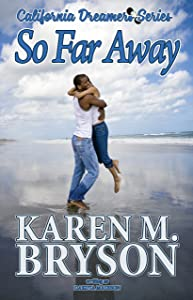 So Far Away (California Dreamers Romantic Comedy Series Book 2)
