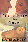 Don't Hate the Player