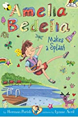 Amelia Bedelia Chapter Book #11: Amelia Bedelia Makes a Splash Kindle Edition