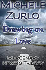 Drawing On Love (Mercenary Hearts Book 1) Kindle Edition