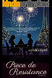 Piece de Resistance: A Novel (French Twist Book 3)