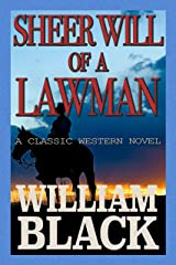 Sheer Will of a Lawman (A Classic Western Novel) Kindle Edition