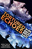 Tortured Echoes: Resonant Earth Volume 2