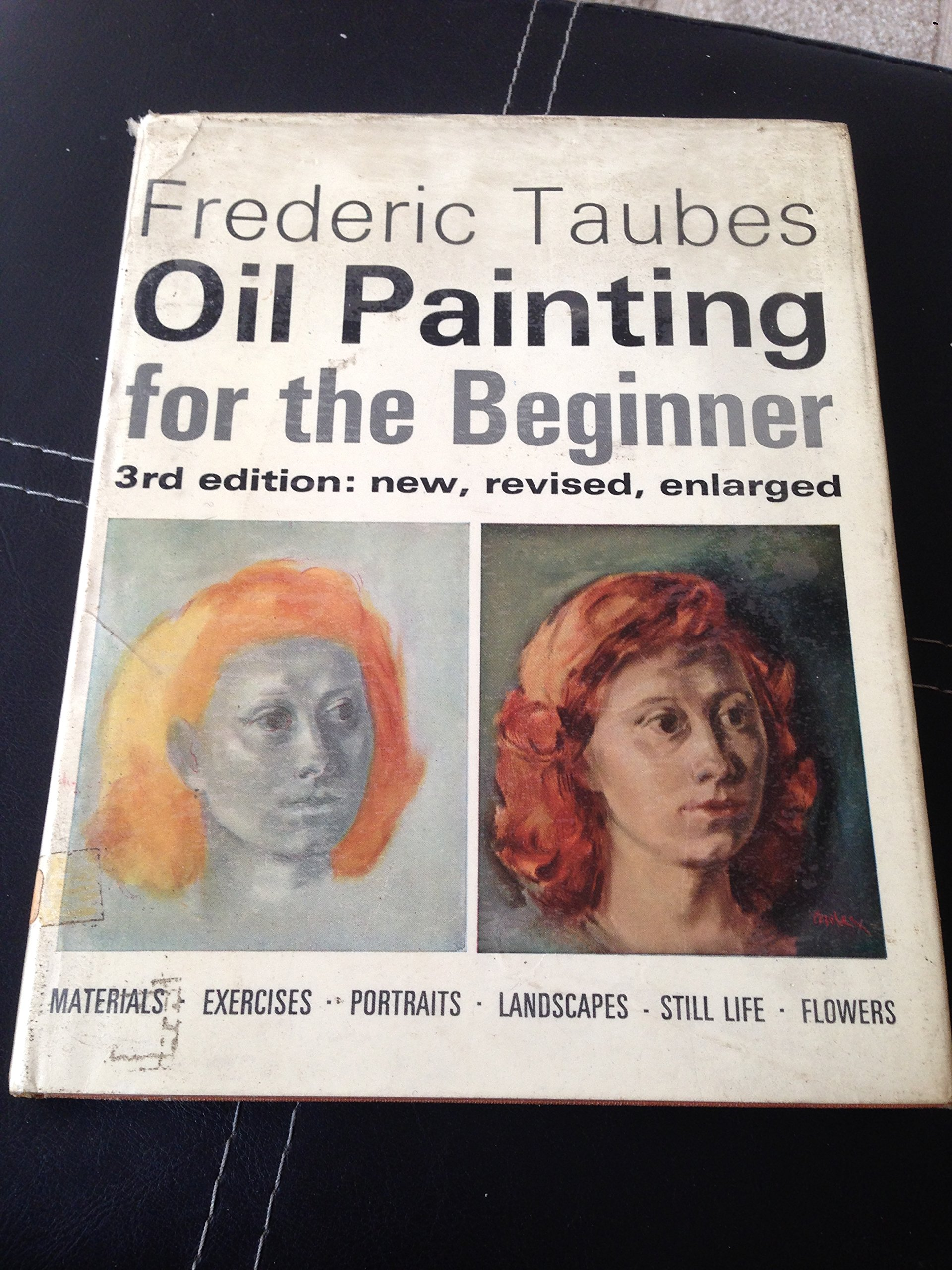 Oil Painting For The Beginner: Third Revised and Enlarged Edition