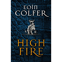 Highfire: An absolutely thrilling, addictive, explosive page-turning fantasy adventure (English Edition)