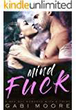 Mindfuck - A Bad Boy Romance With A Twist (Mind Games Book 1)