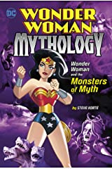 Wonder Woman and the Monsters of Myth (Wonder Woman Mythology) Kindle Edition