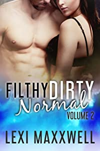 Filthy Dirty Normal, Volume 2
