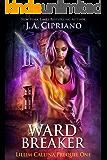 Wardbreaker: An Urban Fantasy Novel (The Lillim Callina Chronicles Book 1)