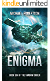 Enigma: A Space Opera: Book Six of The Shadow Order