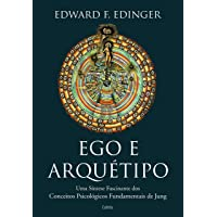 Ego e Arquétipo: Uma síntese fascinante dos conceitos psicológicos fundamentais de Jung