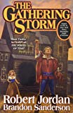 The Gathering Storm: Book Twelve of the Wheel of Time: 12/14