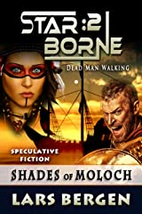 Shades of Moloch: Star Borne: 2 Kindle Edition
