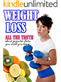 Weight Loss: All the Truth about Popular Diets You Wish You Knew
