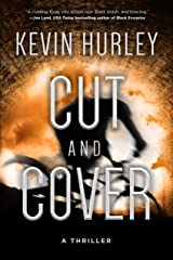Cut and Cover: A Thriller Kindle Edition