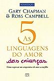 As 5 linguagens do amor das crianças - nova edição: Como expressar um compromisso de amor a seu filho (Portuguese…