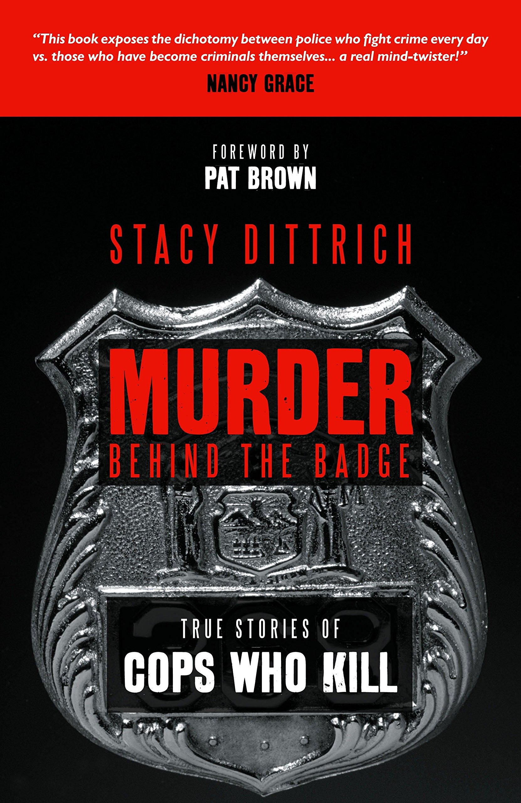 Murder Behind the Badge: True Stories of Cops Who Kill ebook