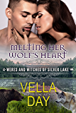 Melting Her Wolf's Heart: A Hot Paranormal Fantasy Saga with Witches, Werewolves, and Werebears (Weres and Witches of Silver Lake Book 9)