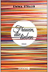 Frauen, die lieben: Roman (German Edition) Kindle Edition