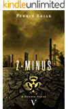 Z-MINUS: The Post Apocalyptic Horror Series (Book 5)