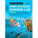 Nick and Tesla's High-Voltage Danger Lab: A Mystery with Electromagnets, Burglar Alarms, and Other Gadgets You Can Build Your