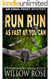 Run, Run, as Fast as You Can (Emma Frost Book 3) (English Edition)
