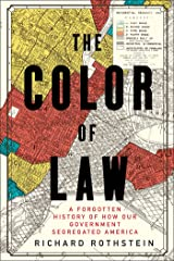 The Color of Law: A Forgotten History of How Our Government Segregated America Kindle Edition