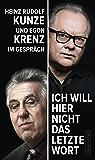"""""""Ich will hier nicht das letzte Wort"""": Heinz Rudolf Kunze und Egon Krenz im Gespräch (German Edition)"""