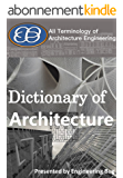Architecture Engineering Dictionary: All Terms of Architecture Engineering, construction and Surveying. (English Edition)