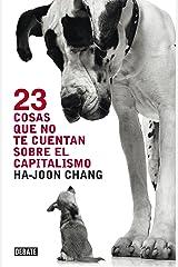 23 cosas que no te cuentan sobre el capitalismo (Spanish Edition) Kindle Edition