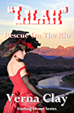 Rescue on the Rio: Lilah (Finding Home Series Book 2)