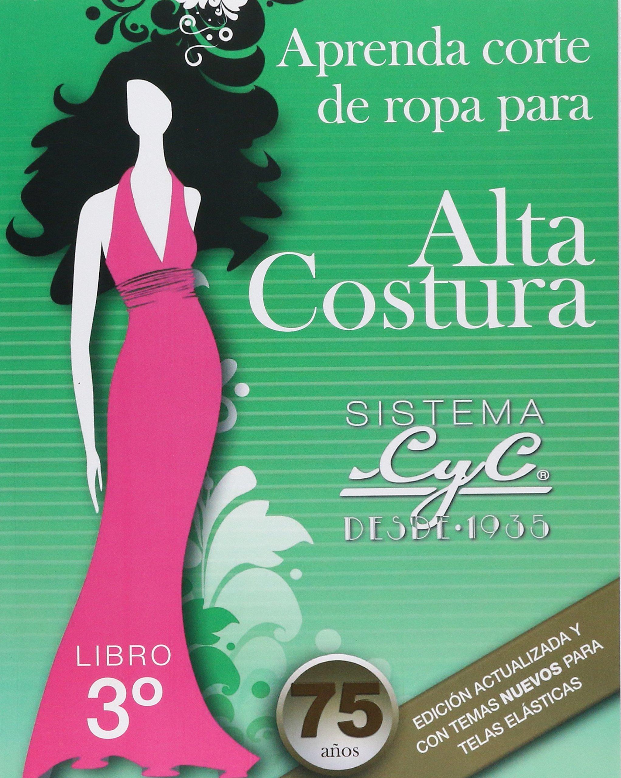 APRENDA CORTE DE ROPA PARA ALTA COSTURA 3 SISTEMA CYC. SECUNDARIA / 30 ED.: GUADALUPE F. COUTO ARENAS: 9789709284928: Amazon.com: Books