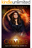 The Chalice: A Vampire Paranormal Romance (The Age of Vampyre Book 3)