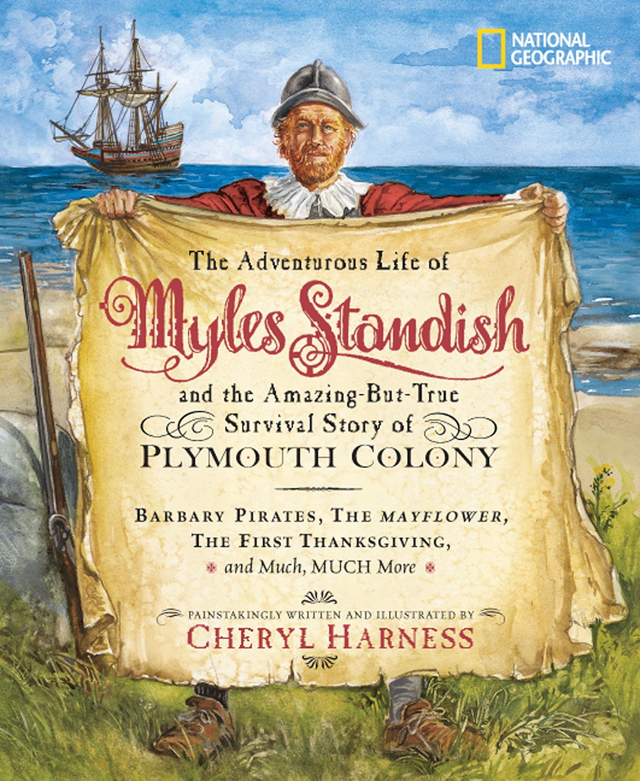 Download The Adventurous Life of Myles Standish and the Amazing-but-True Survival Story of Plymouth Colony: Barbary Pirates, the Mayflower, the First ... Much, Much More (Cheryl Harness Histories) pdf epub