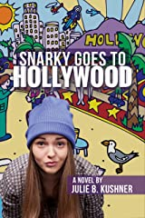 Snarky Goes To Hollywood: A Novel Kindle Edition